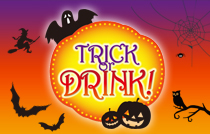 TRICK or DRINK!